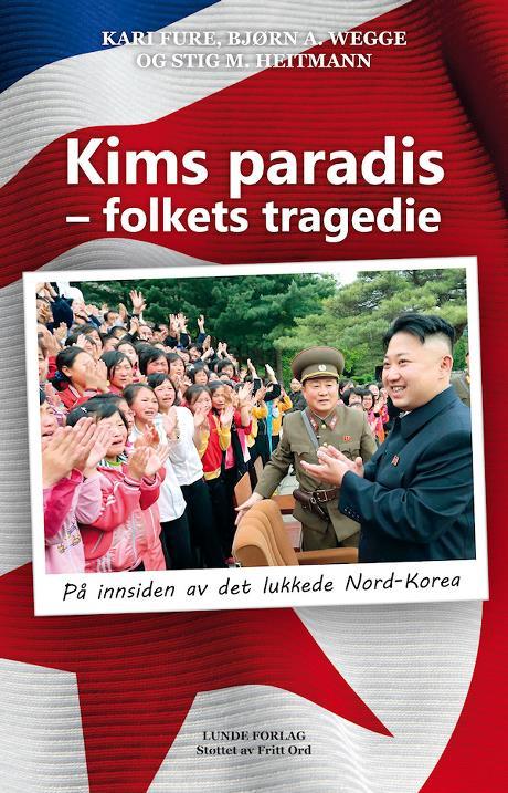 Kims paradis – folkets tragedie